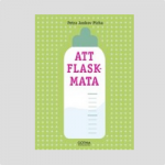 Att Flaskmata - en behövd bok med nytt bra format